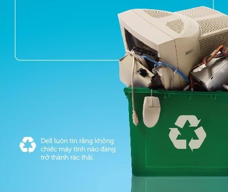 Nếu sở hữu những chiếc máy tính Dell đã cũ không còn dùng đến, người dùng hãy mang đến văn phòng Dell để tái chế theo đúng quy chuẩn để bảo vệ môi trường và sức khỏe bản thân.