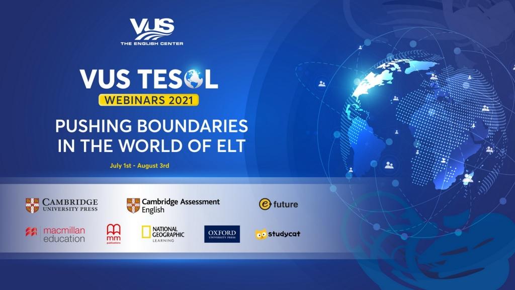 Hội nghị VUS TESOL Webinars 2021 trực tuyến giảng dạy tiếng Anh
